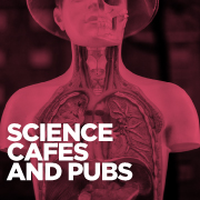Science Pubs and Cafes